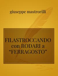 """FILASTROCCANDO con RODARI a """"FERRAGOSTO"""""""