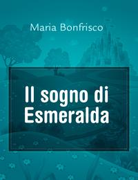 Il sogno di Esmeralda