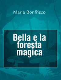 Bella e la foresta magica