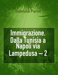 Immigrazione. Dalla Tunisia a Napoli via Lampedusa – 2