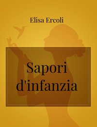 Sapori d'infanzia