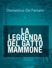 LA LEGGENDA DEL GATTO MAMMONE