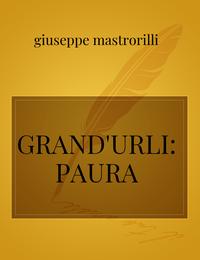 GRAND'URLI: PAURA