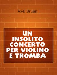 Un insolito concerto per violino e tromba