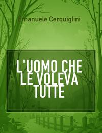 L'UOMO CHE LE VOLEVA TUTTE