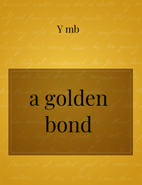 A Golden Bond