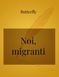 Noi, migranti