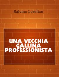 UNA VECCHIA GALLINA PROFESSIONISTA