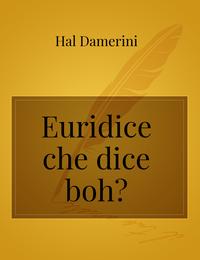 Euridice che dice boh?