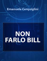 NON FARLO BILL