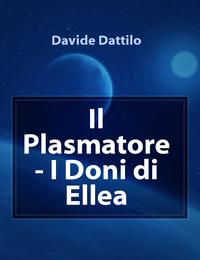 Il Plasmatore – I Doni di Ellea