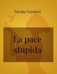 La pace stupida