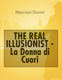 THE REAL ILLUSIONIST – La Donna di Cuori