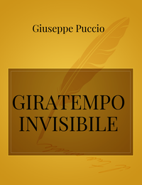GIRATEMPO INVISIBILE