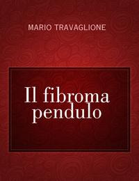 Il fibroma pendulo