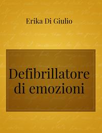 Defibrillatore di emozioni