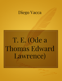 T. E. (Ode a Thomas Edward Lawrence)
