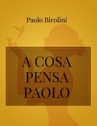 A COSA PENSA PAOLO