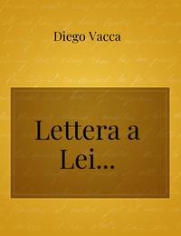 Lettera a Lei…