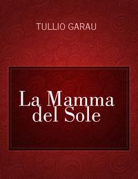La Mamma del Sole