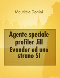 Agente speciale profiler Jill Evander ed uno strano SI