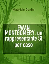 EWAN MONTGOMERY, un rappresentante SI per caso
