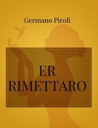 ER RIMETTARO