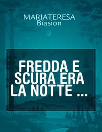 FREDDA  E SCURA ERA LA NOTTE …