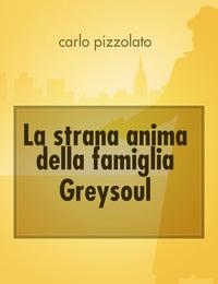 La strana anima della famiglia Greysoul