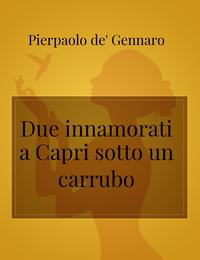 Due innamorati a Capri sotto un carrubo