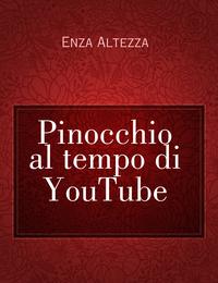 Pinocchio al tempo di YouTube
