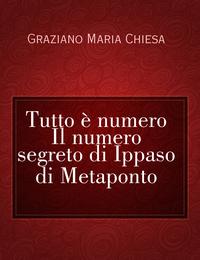 Tutto è numero  Il numero segreto di Ippaso di Metaponto