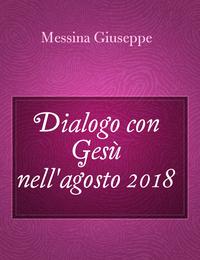 Dialogo con Gesù nell'agosto 2018
