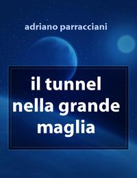 il tunnel nella grande maglia