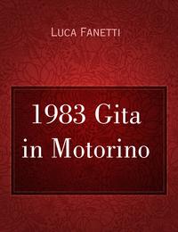 1983 Gita in Motorino