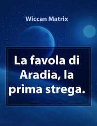 La favola di Aradia, la prima strega.