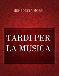 TARDI PER LA MUSICA