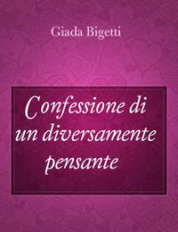 Confessione di un diversamente pensante