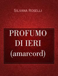 PROFUMO DI IERI (amarcord)