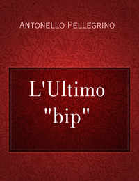 """L'Ultimo """"bip"""""""