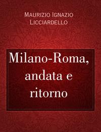 Milano-Roma, andata e ritorno