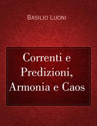 Correnti e Predizioni, Armonia e Caos
