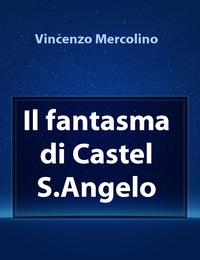 Il fantasma di Castel S.Angelo
