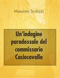 Un'indagine paradossale del commissario Caciocavallo