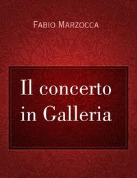 Il concerto in Galleria