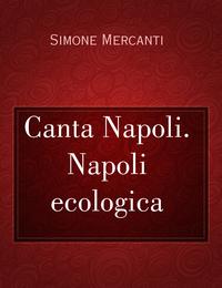 Canta Napoli. Napoli ecologica