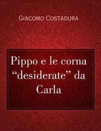 """Pippo e le corna """"desiderate"""" da Carla"""