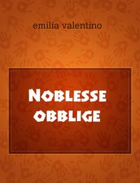 Noblesse obblige