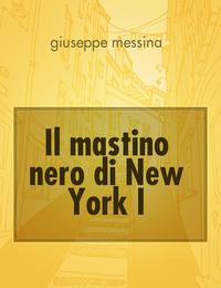 Il mastino nero di New York I