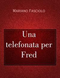 Una telefonata per Fred